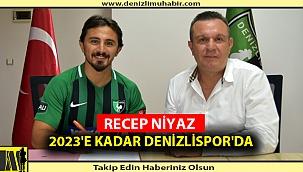 RECEP NİYAZ 2023'E KADAR DENİZLİSPOR'DA