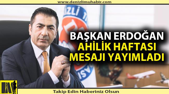 Başkan Erdoğan'dan Ahilik Haftası Mesajı: