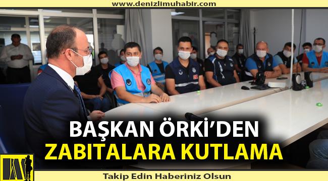 Başkan Örki'den zabıtalara kutlama