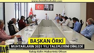 Başkan Örki muhtarların 2021 yılı taleplerini dinledi