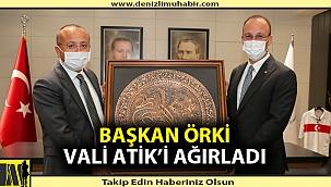 Başkan Örki Vali Atik'i ağırladı