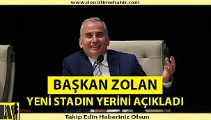 Başkan Zolan yeni stadın yerini açıkladı