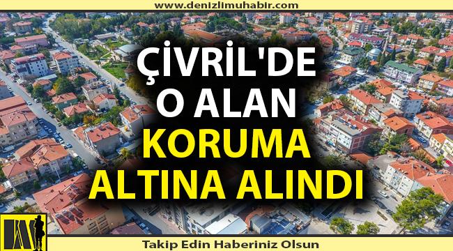 Denizli Çivril'de tarihi alan Cumhurbaşkanı Erdoğan imzasıyla koruma altına alındı