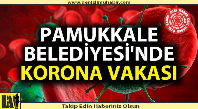 Pamukkale Belediyesi'nde 2 birim karantinada