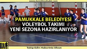 Pamukkale Belediyesi voleybol takımı yeni sezona hazırlanıyor