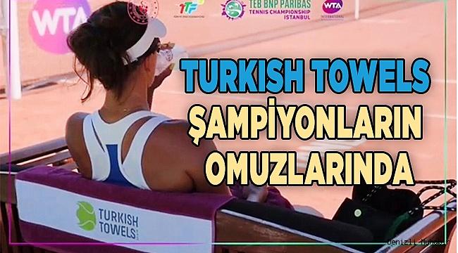 TURKISH TOWELS ŞAMPİYONLARIN OMUZLARINDA