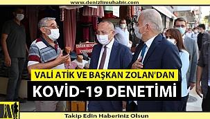 Vali Atik ve Başkan Zolan'dan Kovid-19 denetimi
