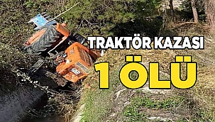 ACIPAYAM ÇİFTLİKKÖY'DE TRAKTÖR KAZASI