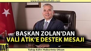 Başkan Zolan'dan Vali Atik'e destek mesajı