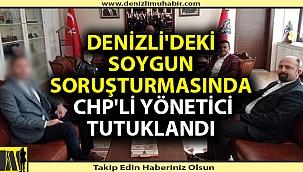 Denizli'deki soygun soruşturmasında CHP'li yönetici tutuklandı