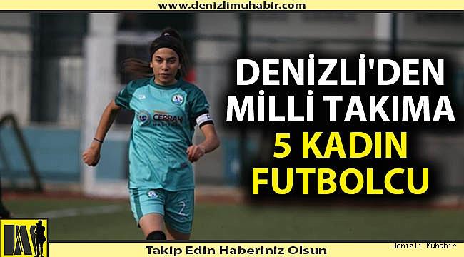 Denizli'den Milli Takıma 5 kadın futbolcu