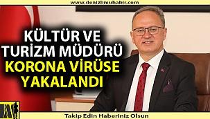 Denizli İl Kültür Ve Turizm Müdürü korona virüse yakalandı