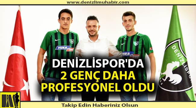Denizlispor'da 2 genç daha profesyonel oldu