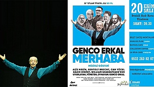 """Genco Erkal Denizli'ye """"Merhaba"""" diyecek"""