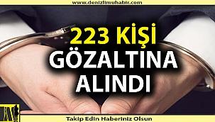 Denizli'de 223 kişi gözaltına alındı