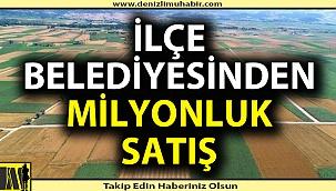 Denizli'de ilçe belediyesinden milyonluk satış