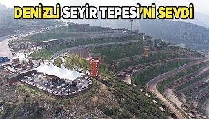 DENİZLİ SEYİR TEPESİ'Nİ SEVDİ