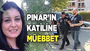 Pınar'ın katiline ağırlaştırılmış müebbet