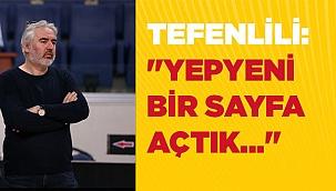 """TEFENLİLİ: """"YEPYENİ BİR SAYFA AÇTIK..."""""""