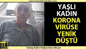 Yaşlı kadın korona virüsten hayatını kaybetti.