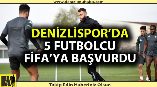 Denizlispor'da 5 futbolcu FİFA'ya başvurdu
