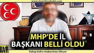 MHP il başkanı belli oldu!