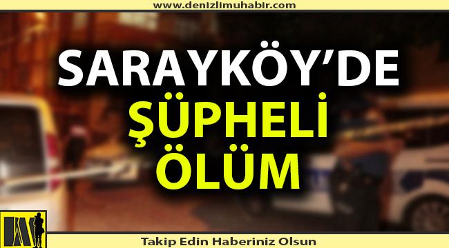 Sarayköy'de şüpheli ölüm