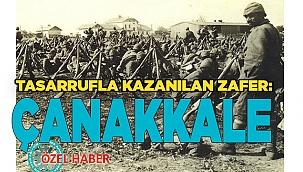 Tasarrufla kazanılan zafer: Çanakkale