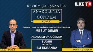 İGF Genel Başkanı Mesut Demir Kayseri İlke TV'de canlı yayın konuğu