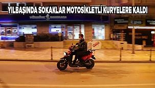 Yılbaşında sokaklar motosikletli kuryelere kaldı