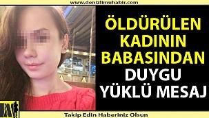 6 Martta öldürülen Fatma Kovan'ın babasından duygu yüklü mesaj