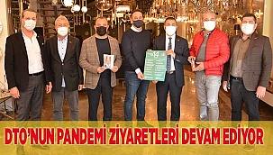 DTO'NUN PANDEMİ ZİYARETLERİ DEVAM EDİYOR