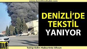 Tekstil fabrikası alev alev yanıyor