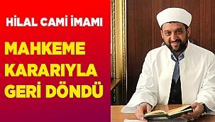 Halil Camii İmamı geri döndü