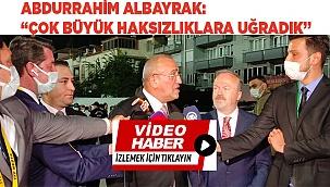 """Abdurrahim Albayrak: """"Çok büyük haksızlıklara uğradık"""""""