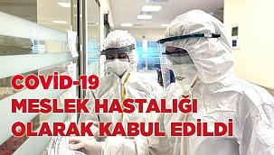 Covid-19 meslek hastalığı olarak kabul edildi