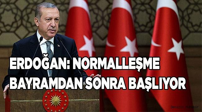 Erdoğan: Normalleşme bayramdan sonra başlıyor