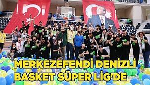 Merkezefendi Denizli Basket Süper Lig'de