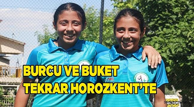 Burcu ve Buket tekrar Horozkent'da