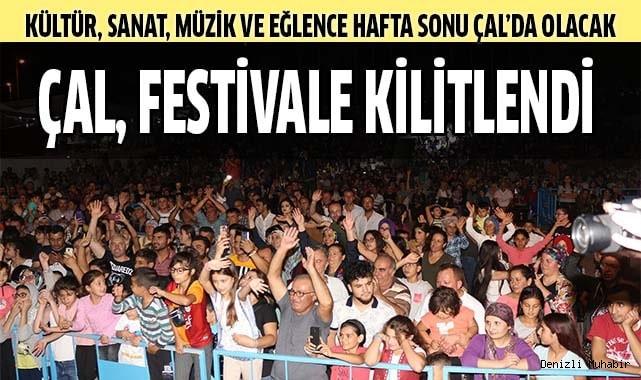ÇAL, FESTİVALE KİLİTLENDİ