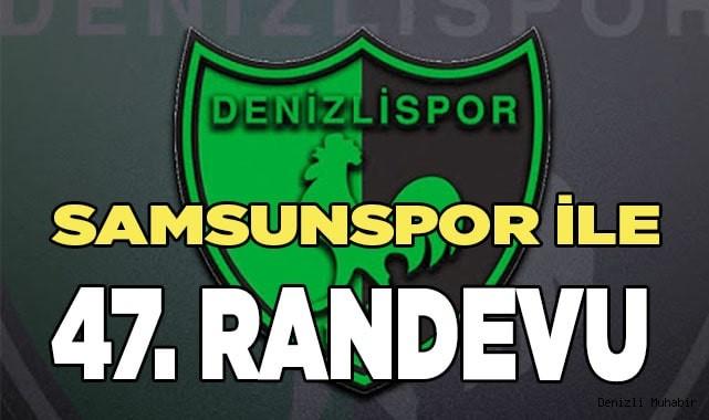 Denizlispor, Samsunspor ile 47. randevuya çıkıyor