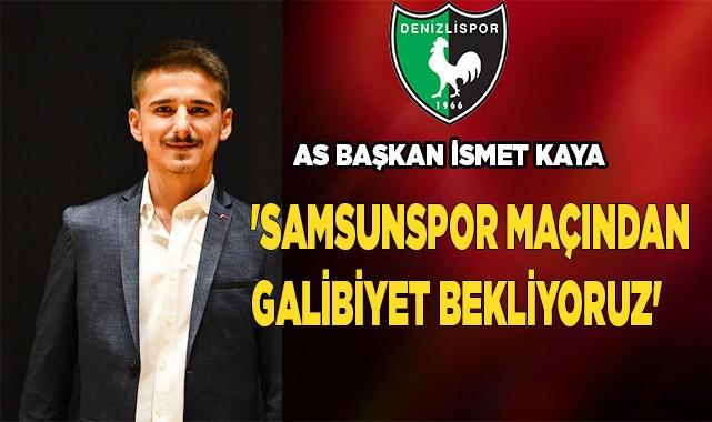 'SAMSUNSPOR MAÇINDAN GALİBİYET BEKLİYORUZ'