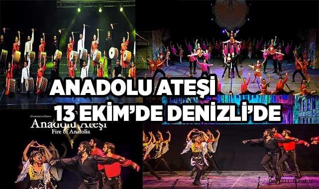 Anadolu Ateşi 13 Ekim'de Denizli'de